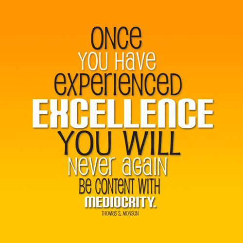 Once You have Experienced Excellence
